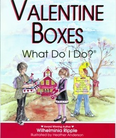 Valentine Boxes What Do I Do? Willie Ripple