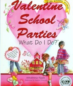 Valentine School Parties What Do I Do? Willie Ripple
